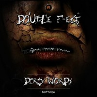 Double F-ect Dirty Words