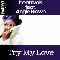 Beat Rivals ft. Angie Brown Try My Love