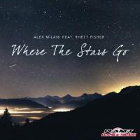 Alex Milani Feat Rhett Fisher Where The Stars Go