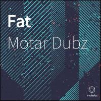 Motar Dubz Fat