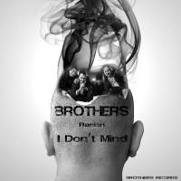 Brothers, Ranieri I Don\'t Mind