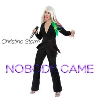 Christine Storm Nobody Came