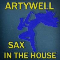 Artywell Sax In The House