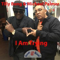 Tilly Beng Feat Michael Palmer I Am Trying