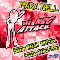 Mara Nell Stop That Music, Stop The Fire