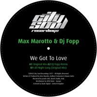 Max Marotto, Dj Fopp We Got To Love