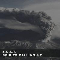 Z.o.l.t. Spirits Calling Me