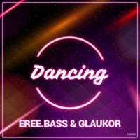 Glaukor, Eree.bass Dancing