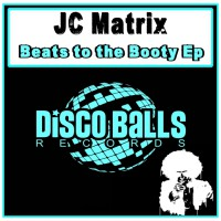 Jc Matrix Beats To The Booty EP
