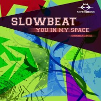 Slowbeat You In My Space