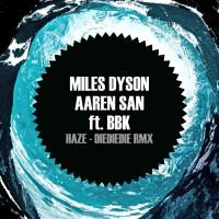 Miles Dyson, Aaren San, Bbk Haze