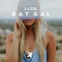 Lazel Dat Gal