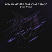 Roman Messer Feat Clare Stagg For You