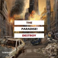 The Paradise! Destroy