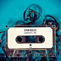 Stan Kolev Unravel Me