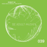Robot 84 Masia Disco Groove/One Nation