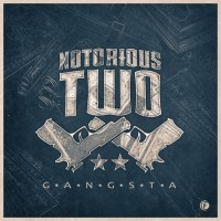 Notorious Two Gangsta