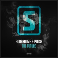 Adrenalize & Pulse The Future