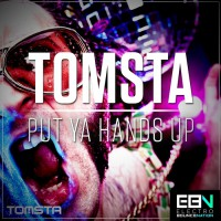 Tomsta Put Ya Hands Up
