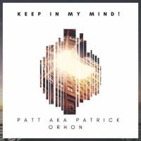 Patt Aka Patrick Orhon Keep In My Mind