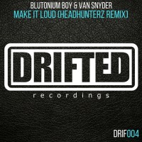Blutonium Boy & Van Snyder Make It Loud