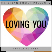 Mr Brian Power Feat Shiv Loving You