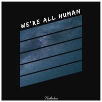 Pantherhaus We\'re All Human