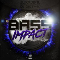 Dj Dirty K & Blackdevil Bass Impact