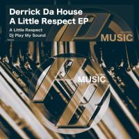 Derrick Da House A Little Respect EP
