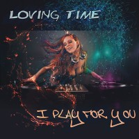Lovin Time I Play For You Remixes