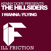Kenny Dope, The Hillsiders I Wanna / Flying