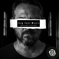 Izzy Buzzin Feat Rion S Gotta Get Outta Bed