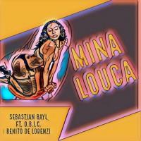 Sebastian Bayl Feat Obic & Benito De Lorenzi Mina Louca