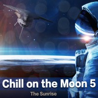 VA Chill On The Moon Vol 5: The Sunrise