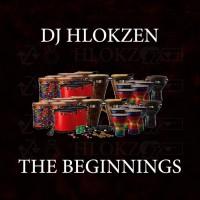 Dj Hlokzen The Beginnings