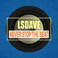 Lsdave Never Stop The Beat