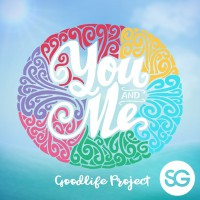 Goodlife Project You And Me