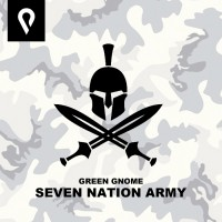 Green Gnome Seven Nation Army