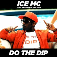 Ice MC feat Nico Heinz & Max Kuhn Do The Dip
