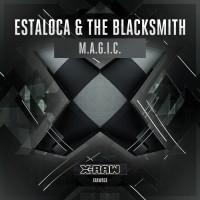 Estaloca & The Blacksmith M.A.G.I.C.