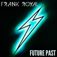 Frank Royal Future Past