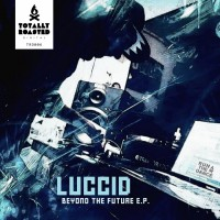 Luccid Beyond The Future EP