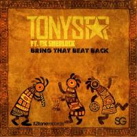 Tony Star Feat Mc Sherlock Bring That Beat Back
