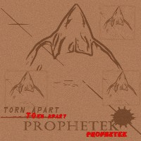 Prophetek Torn Apart