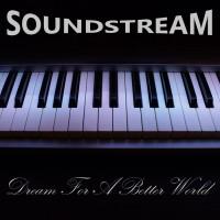 Soundstream Dream For A Better World