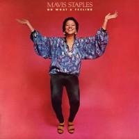 Mavis Staples Oh What A Feeling