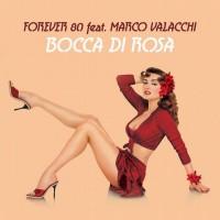 Forever 80 Feat Marco Valacchi Bocca Di Rosa