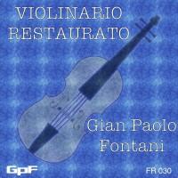 Gian Paolo Fontani Violinario Restaurato