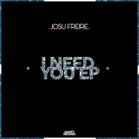 Josu Freire I Need You EP