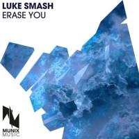 Luke Smash Erase You